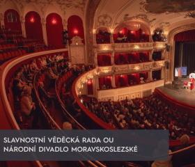 Slavnostní Vědecká rada OU - Divadlo Antonína Dvořáka