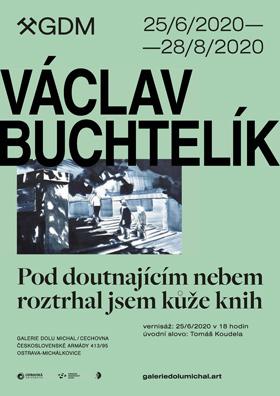 Václav Buchtelík: Pod doutnajícím nebem roztrhal jsem kůže knih