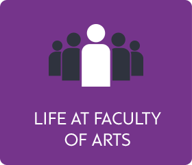 Life at Faculty of Arts