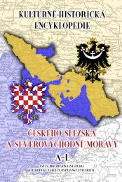 Druhé, rozšířené aaktualizované vydání Kulturně-historické encyklopedie českého Slezska aseverovýchodní Moravy