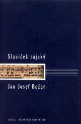 Edice Slavička rájského Jana Josefa Božana
