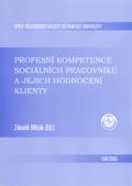 Profesní kompetence sociálních pracovníků ajejich hodnocení klienty