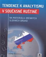 Tendence kanalytismu vsoučasné ruštině (na materiálu jmenných slovních druhů)