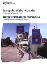 Jazyk příhraničního mikrosvěta (běžná mluva Těšíňanů vČR)