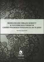 Modelowanie obrazu kobiety w systemie kulturowym czesko-polskiego pogranicza naŚląsku