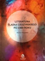 Literatura Śląska Cieszyńskiego po1989 roku.