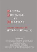 Regesta Bohemiae et Moraviae aetatis Venceslai IV. (1378 dec.‒1419 aug. 16.).