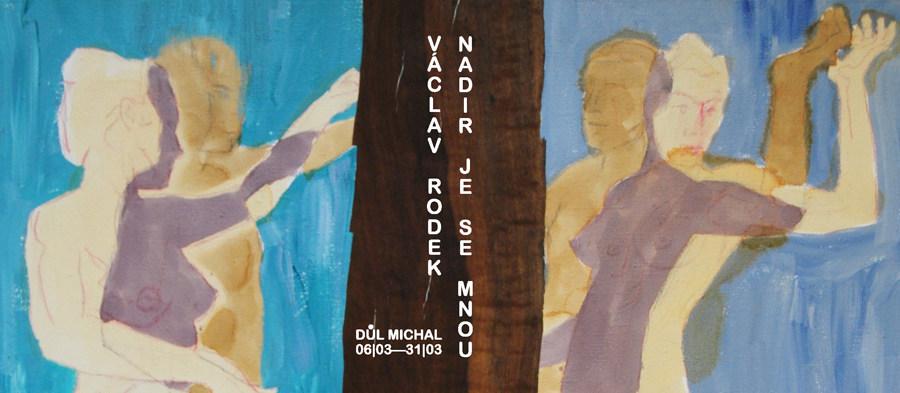 Výstava Václava Rodka naDole Michal