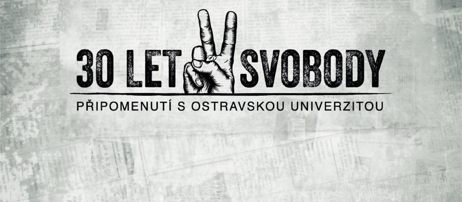 30 let svobody: připomenutí sOstravskou univerzitou