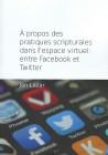 Á propos des pratiques scripturales dans l´espace virtuel: entre Facebook