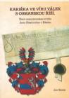 Kariéra ve víru válek s Osmanskou říší