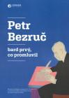 Petr Bezruč - bard prvý, co promluvil