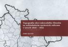 Topografie obcí rakouského Slezska sezohledněním správních reforem 1846-1855