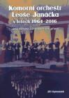 Komorní orchestr Leoše Janáčka vletech 1964-2016