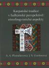 Karpatské tradice vbalkánské perspektivě etnolingvistické aspekty