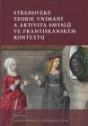 Středověké teorie vnímání aaktivita smyslů vefrantiškánském kontextu