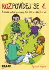 Rozpovídej se 1. - Praktická cvičení pro rozvoj řeči dětí ve věku 3-4 let