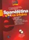 Španělština za 24 dnů. Intenzivní kurz pro samouky + CD