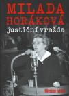 Milada Horáková - justiční vražda