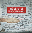 Mé dětství v socialismu
