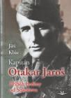 Kapitán Otakar Jaroš - Příběh hrdiny od Sokolova