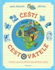 Čeští cestovatelé - Známé i neznámé příběhy dobordružných výprav