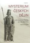 Mysterium českých dějin od praotce Čecha po sv. Václava