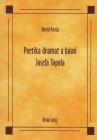 Poetika dramat a básní Josefa Topola