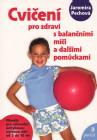 Cvičení pro zdraví s balančními míči a dalšími pomůckami