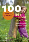 100 her pro děti do tří let. V dětských skupinách a mateřských školách