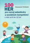 100 her pro rozvoj sebedůvěry a sociálních kompetencí u dětí od 8 do 12 let